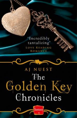 The Golden Key Chronicles by AJ Nuest