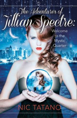 The Adventures of Jillian Spectre by Nic Tatano