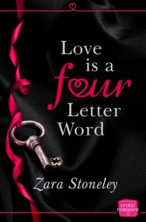 Love is a Four Letter Word: HarperImpulse Erotic Romance by Zara Stoneley