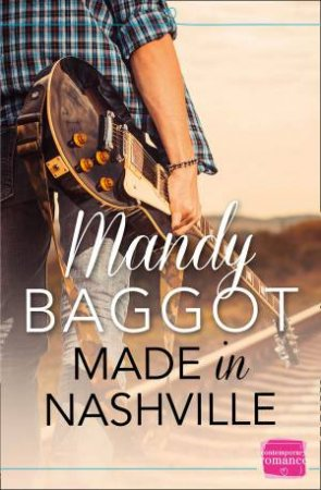 Made in Nashville: HarperImpulse Contemporary Romance by Mandy Baggot