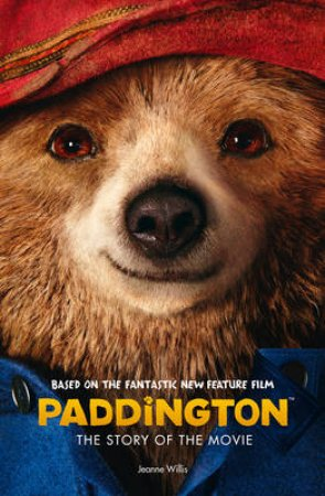 Paddington Movie: Paddington: The Story of the Movie