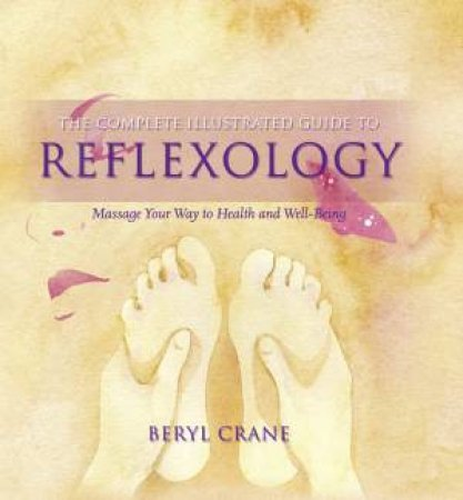 An Illustrated Guide: Reflexology by Beryl Crane