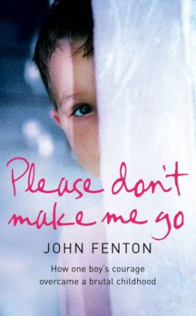Please Don't Make Me Go  by John Fenton