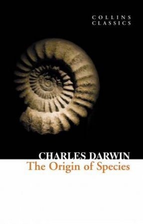 Collins Classics: On The Origin Of Species by Charles Darwin