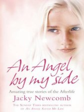 An Angel By My Side Amazing True Stories Of The Afterlife