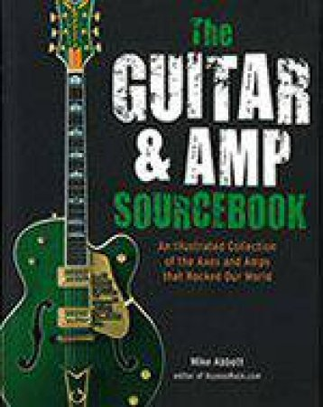 Guitar & Amp Sourcebook by Mike Abbott
