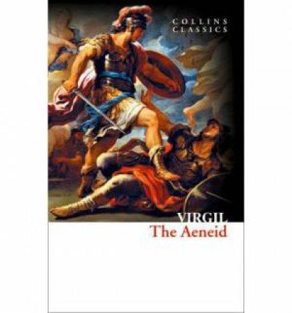 Collins Classics : The Aeneid by Virgil