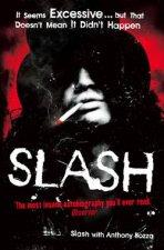 Slash: The Autobiography by Anthony Bozza & Slash