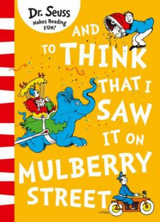 And To Think That I Saw It On Mulberry Street! Big Book
