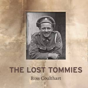 Lost Tommies by Ross Coulthart