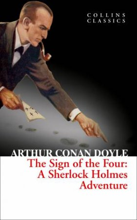Collins Classics: The Sign of the Four by Arthur Conan Doyle