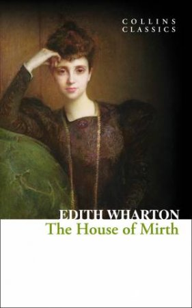 Collins Classics: The House of Mirth by Edith Wharton