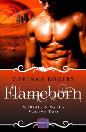 Flameborn by Corinna Rogers