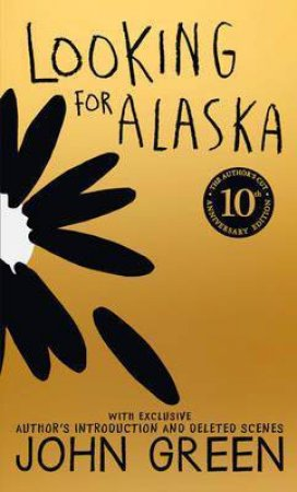 Looking For Alaska (10th Anniversary Edition)