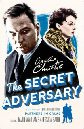 A Tommy & Tuppence Mystery: The Secret Adversary