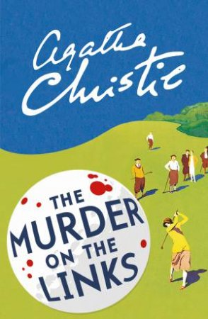 Poirot: The Murder on the Links by Agatha Christie