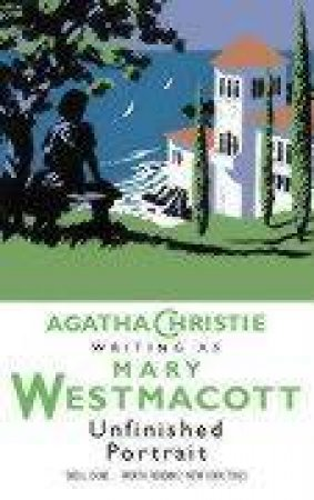 Unfinished Portrait by Agatha Christie Writing As Mary Westmacott Christie