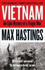 Vietnam  An Epic History Of A Tragic War