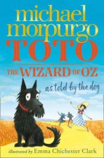 Toto The Wizard Of Oz As Told By The Dog