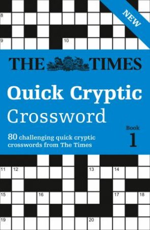 The Times Quick Cryptic Crossword Book 1 by The Times