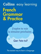 Collins Easy Learning French Grammar And Practice [Second Edition] by Various