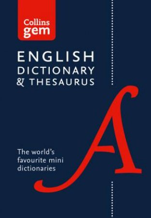 Collins Gem: Dictionary And Thesaurus [Sixth Edition] by Various