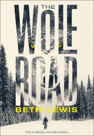 The Wolf Road by Beth Lewis