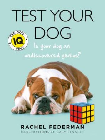 Test Your Dog: Is Your Dog An Undiscovered Genius? by Rachel Federman