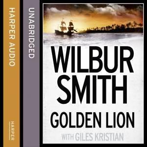 Golden Lion [Unabridged Edition] by Wilbur Smith