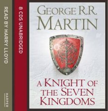 A Knight of the Seven Kingdoms [Unabridged Edition] by George R R Martin