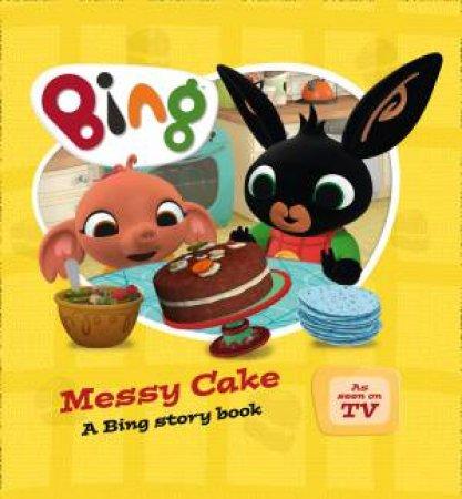 Bing Bunny: Messy Cake