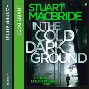 In the Cold Dark Ground [Unabridged Edition]