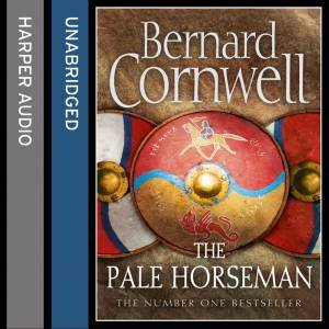 The Pale Horseman [Unabridged Edition] by Bernard Cornwell