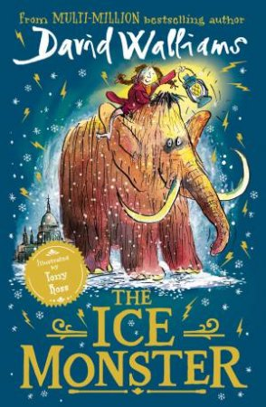 The Ice Monster by David Walliams & Tony Ross