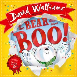 The Bear Who Went Boo! by David Walliams & Tony Ross