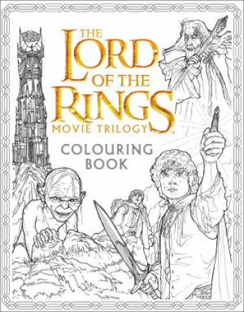 The Lord Of The Rings Movie Trilogy Colouring Book by J R R Tolkien
