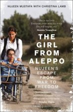 The Girl From Aleppo Nujeens Escape From War To Freedom