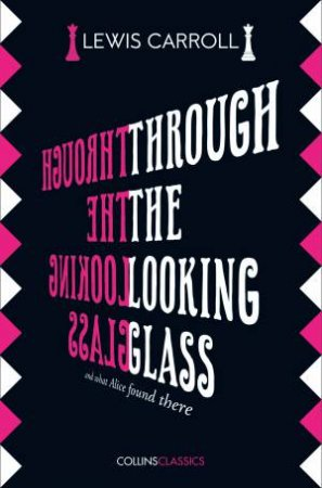 Collins Classics: Through The Looking Glass