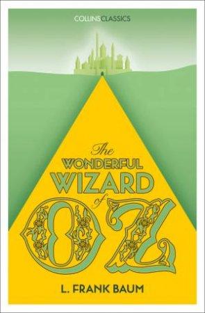 Collins Classics: The Wonderful Wizard Of Oz by Frank L Baum