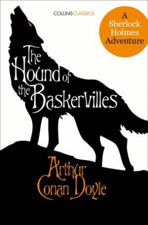 Collins Classics: The Hound Of The Baskervilles: A Sherlock Holmes Adventure by Sir Arthur Conan Doyle