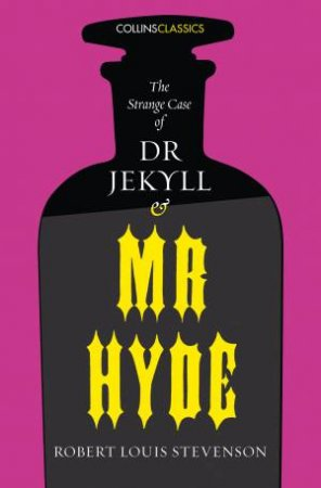 Collins Classics: The Strange Case Of Dr Jekyll And Mr Hyde by Robert Louis Stevenson