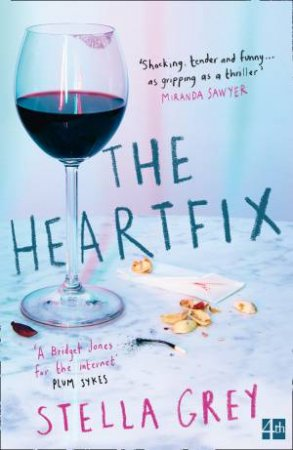 The Heartfix: An Online Dating Diary by Stella Grey