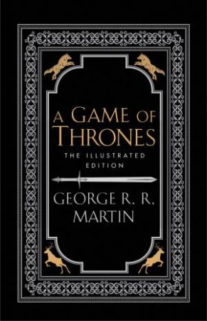 A Game Of Thrones (20th Anniversary Illustrated Edition) by George R R Martin