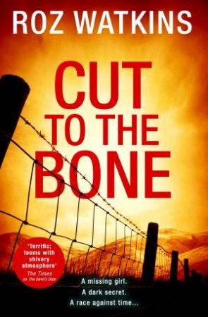 Cut To The Bone by Roz Watkins