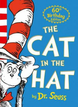 Dr. Seuss: The Cat In The Hat (60th Anniversary Edition)