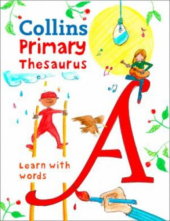 Collins Primary Thesaurus: Illustrated Learning Support For Age 7+