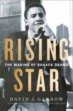 Rising Star The Making Of Barack Obama