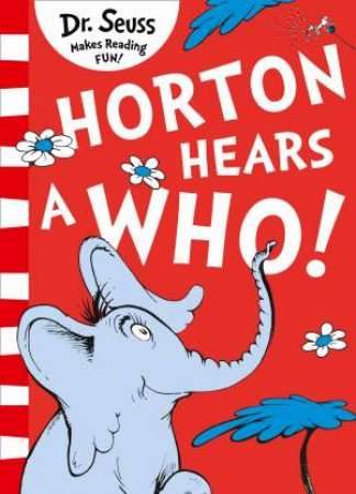 Horton Hears A Who! (Yellow Back Book Edition)