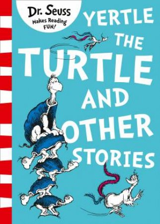 Yertle The Turtle And Other Stories (Yellow Back Book Edition)