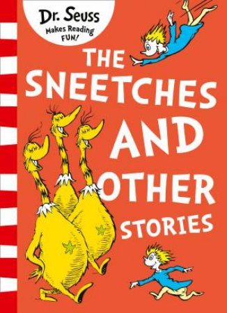 The Sneetches And Other Stories (Yellow Back Book Edition) by Dr Seuss